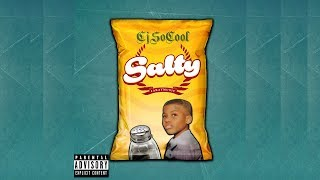 "CJ SO COOL ""SALTY"" (Official Audio With Lyrics)"
