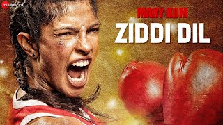 Download Ziddi Dil Song from Mary Kom Movie featuring Priyanka Chopra