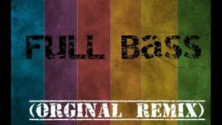 Full Bass (ORGINAL REMIX)