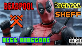 Deadpool Ringtone || Musicgram || Digitalsheff ( Free Downloading link)