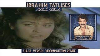 Halil Vergin feat. Ibrahim Tatlises - Allah allah (Moombahton Remix)