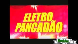Eletro Pancadão-- Remix 2017