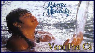 Roberta Miranda - Vem Pra Cá