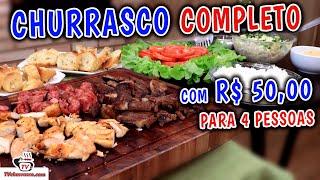 CHURRASCO COMPLETO com 50 Reais para 4 Pessoas - Tv Churrasco