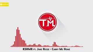 KSHMR ft. Jake Reese - Carry Me Home