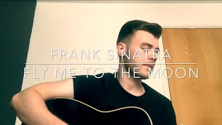 Frank Sinatra - Fly Me To The Moon - Acoustic Cover