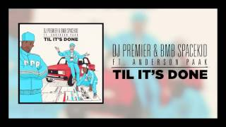 "DJ Premier & BMB Spacekid feat. Anderson .Paak ""Til It's Done"" (Official Audio)"