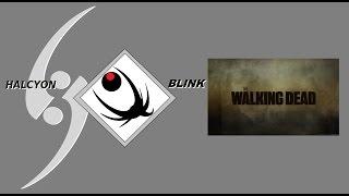 Halcyon Blink - The Walking Dead