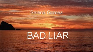 【洋楽和訳】Selena Gomez - Bad Liar