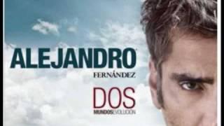 Alejandro Fernandez - Cuando Digo Tu Nombre (Mejor)