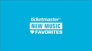 Introducing Ticketmaster's New Music Favorites