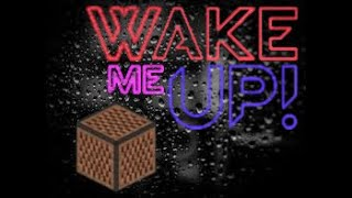 Wake Me Up - Avicii in Minecraft Note Blocks
