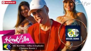 MC Kevinho - Olha A Explosão ( Dansize Remix )