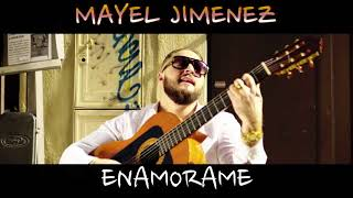 Mayel Jimenez - ENAMORAME Feat (Juanillo Gomez)