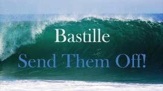 Bastille - Send Them Off! (LYRICS)