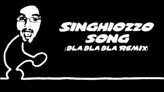 Singhiozzo Song (Bla Bla Bla Remix)