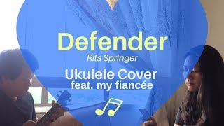 Defender - Rita Springer (ukulele cover)