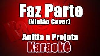 Anitta e Projota - Faz Parte - Karaoke(Violão Cover)