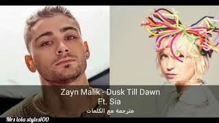 Zayn Malik - Dusk Till Dawn (Ft. Sia) مترجمة مع الكلمات