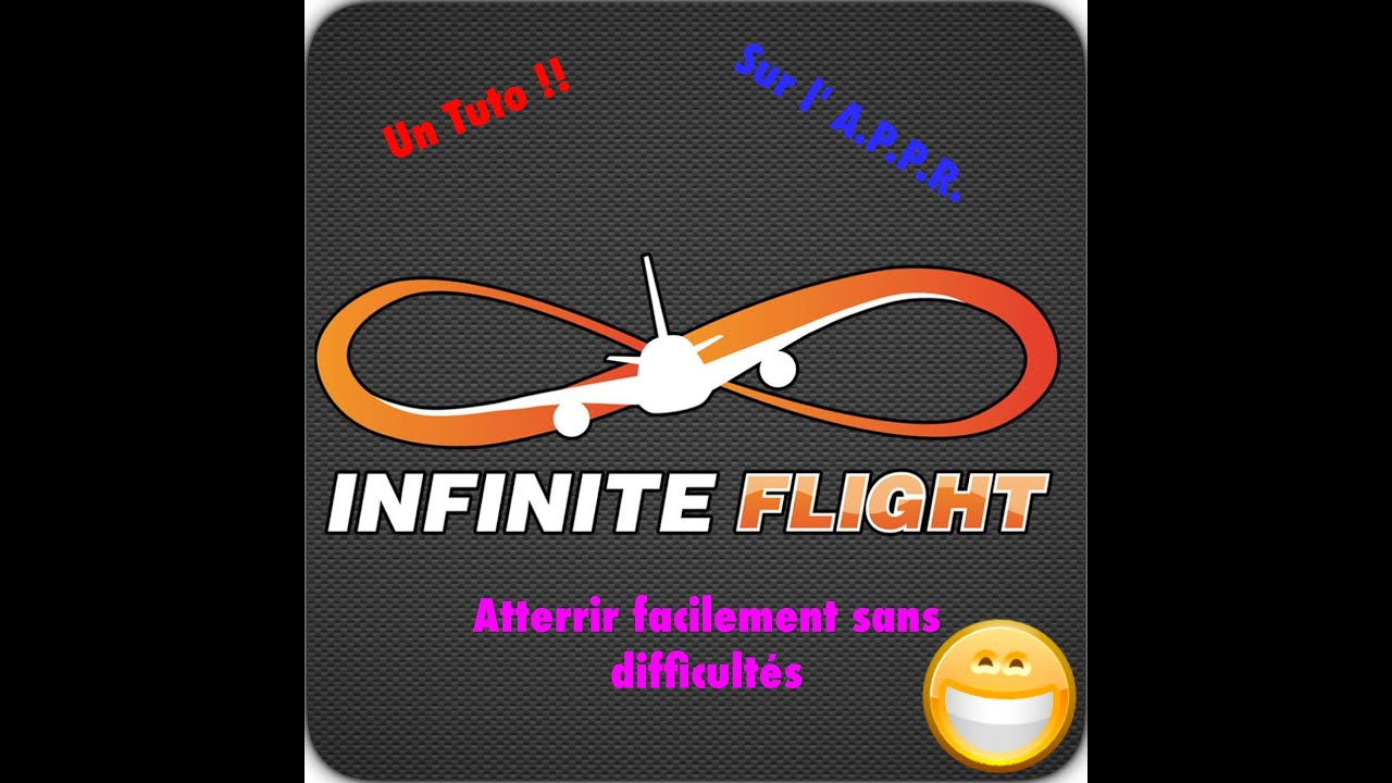[Infinite Flight] Tuto- L' A.P.P.R. / Atterrissage en douceur...
