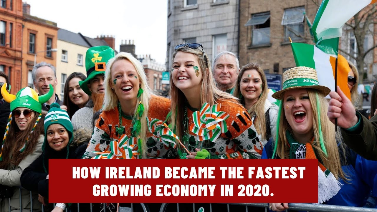 How Ireland became the Fastest Growing Economy In 2020
