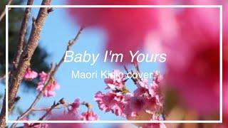 Baby I'm Yours ft. Irfane - Breakbot (Maori Kinjo)