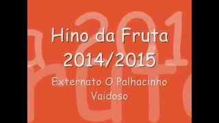 Hino da Fruta 2014/2015 - Externato O Palhacinho Vaidoso - Setúbal
