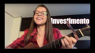 Investimento - Matheus e Kauan (Thayná Bitencourt - cover)