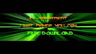 Ill-Treatment - What Makes You Gay [Free Download]