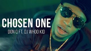 Don Q - Chosen One Feat. DJ Whoo Kid (Official Music Video)