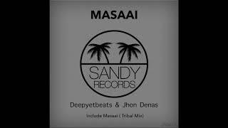 Deepyetbeats & Jhon Denas - Masaai (Original Club House Mix)