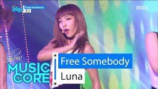 [Comeback Stage] LUNA - Free Somebody, 루나 - 프리 썸바디 Show Music core 20160604