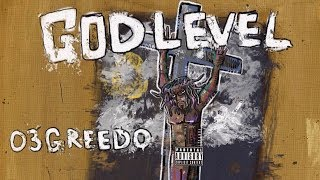 03 Greedo - Finally (God Level)