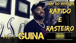 RAP DO INTERIOR - RÁPIDO E RASTEIRO #2 - GUINA