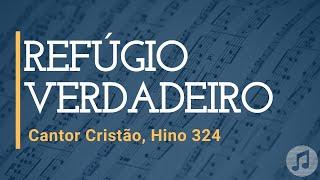 """Cantor Cristão, Hino 324 """"Refúgio Verdadeiro"""""""