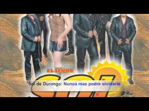 Nunca Mas Podre Olvidarte de Sol De Durango Letra y Video