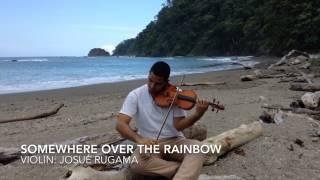 Somewhere over the rainbow - Josué Rugama (violín)