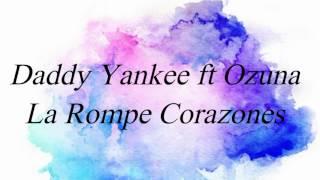 Daddy Yankee ft Ozuna - La rompe corazones (letra)