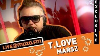 T.Love - Marsz (Live at MUZO.FM)