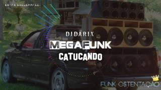 DJ DARIX - CATUCANDO MEGAFUNK [Special Edition]