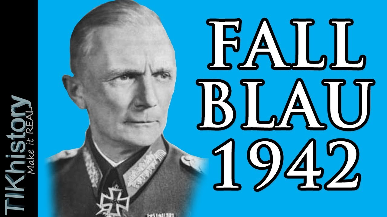 FALL BLAU 1942 - Examining the Disaster - WW2