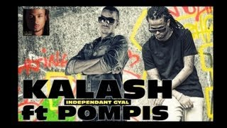KALASH ft POMPIS - Independant Gyal [2#CLASSIC OFFICIAL VIDEO]