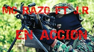 Mc Razo ft J.R -EN ACCIÓN- SEDENA Y SEMAR