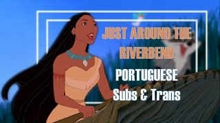 Pocahontas - Just Around The Riverbend [European Portuguese] Subs and Trans