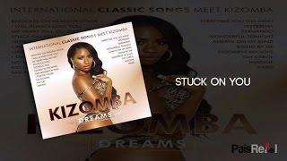 Kizomba Singers - Stuck On You