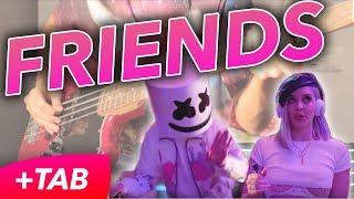 Friends - Marshmello & Anne-Marie [BASS COVER +TAB]