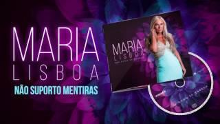 Maria Lisboa - Não Suporto Mentiras (Oficial Audio)