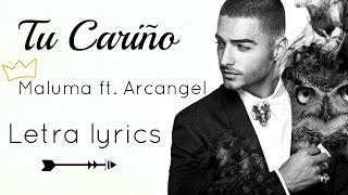 Tu Cariño Maluma ft. Arcangel - Letra Lyrics