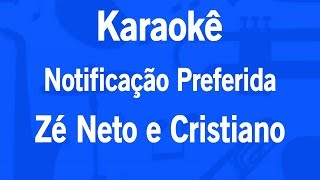 Karaokê Notificação Preferida - Zé Neto e Cristiano