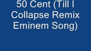 50 Cent - Till I Collapse Remix